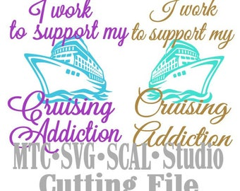 SVG Cut Files I work to Support my Cruising Addiction Quote Saying #03 Embellishment  MTC SCAL Cricut Silhouette Cutting File