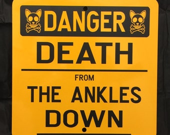 Danger Death From The Ankles Down 12 inch by 12 inch Metal Sign.  Funny Dog, Caution Dog Sign