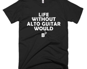 Alto Guitar Shirt - Alto Guitar Tee - Gift For Alto Guitar Player - Alto Guitar T-Shirt - Alto Guitar Gifts - Alto Guitar Music Tees