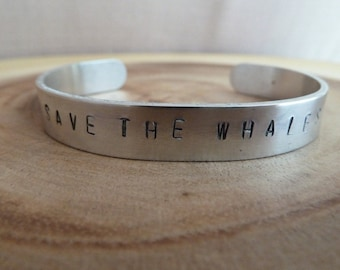 Save The Whales Stamped Adjustable Cuff Bracelet - Hand Stamped Bracelet - Good Cause - Whales