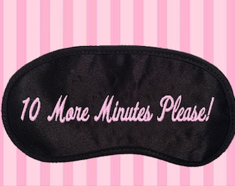 10 More Minutes Please! Custom Made Embroidered Eye Mask - favorite on pinterest tumblr instagram polyvore