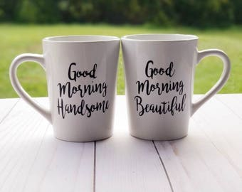 Good morning handsome, good morning beautiful, his and her mug set, gift for couple, anniversary gift, wedding gift, engagement gift