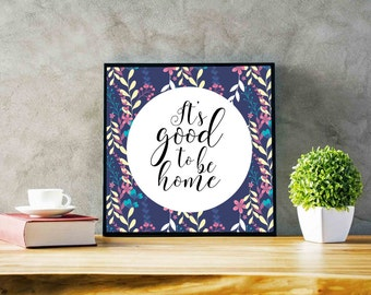 Bed Room Decor Printable Bedroom Wall Art its good to be home sign Custom Quote Floral Art Printable