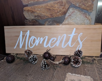 Moments Wood Sign, Rustic Wood Sign, Wood Sign, Home Decor, Reversible Sign