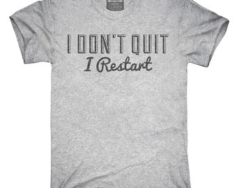 I Don't Quit I Restart T-Shirt, Hoodie, Tank Top, Gifts