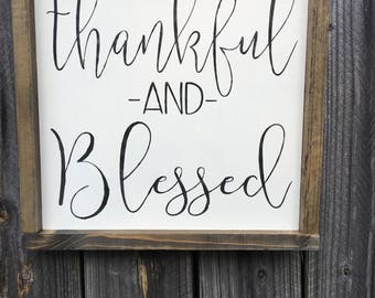 Thankful and Blessed.  Farmhouse Sign. Rustic Sign.