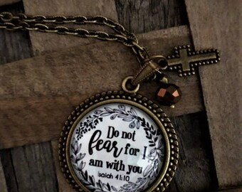 """Isaiah 41:10 """"Do Not Fear For I am With You""""  Pendant Necklace"""