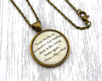 Little Women, 'Some Books Are So Familiar', Louisa May Alcott Quote Necklace or Keychain, Keyring.