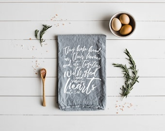 They Broke Bread Tea Towel • Modern Farmhouse Kitchen Decor •Acts 2:46 • Gray and White Calligraphy Linen Towel Design • FREE SHIPPING