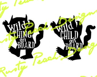 Wild Child On Board, Wild Thing On Board Cutting Files, Download, SVG, PNG, Studio, Studio3, Silhouette Cameo, Cricut, Instant Download.
