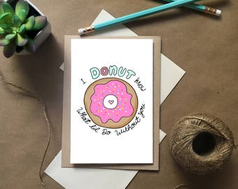 Donut Card, I Donut know what I'd do without you, Donut Pun Card, Donut Stationery, Donut Note Cards,