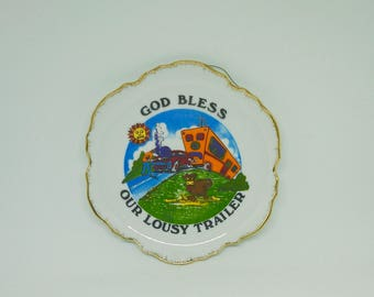 God Bless Our Lousy Trailer; Ceramic Wall Plate; Approx. 7 in. Vintage Kitsch