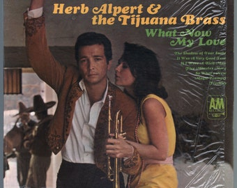 Herb Alpert - What Now My Love (1966) Vinyl LP; Tijuana Brass