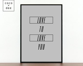 Love typography, Love to Love you, quote prints, love quotes, fashion quotes, black and white, art prints, typography, modern prints, quotes