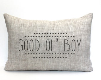 "good ol boy pillow, rustic pillow, farmhouse pillow, farmhouse decor, phrase pillow, ""good ol boy"""