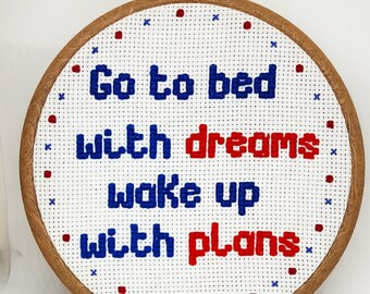 Go To Bed With Dreams, Wake Up With Plans cross stitch in 15cm embroidery hoop //Motivational quote // Inspirational phrase