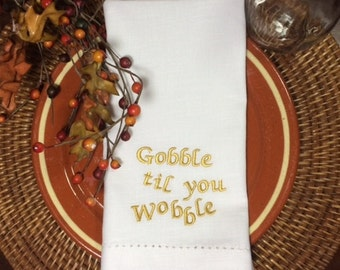 """Thanksgiving """"Gobble til you wobble"""" Embroidered Cloth Dinner Napkins, Thanksgiving napkins, Thanksgiving cloth napkins, funny thanksgiving"""