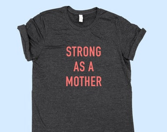 Strong as a Mother - MOM SHIRT