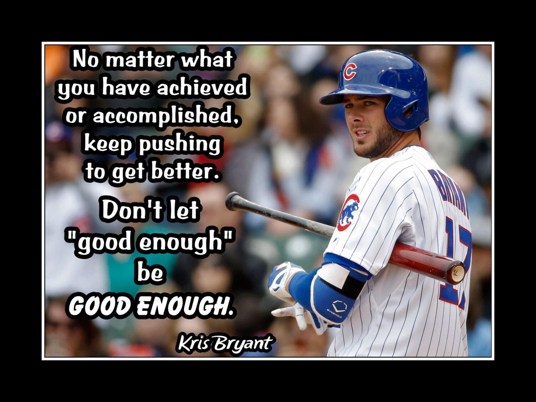 Good Baseball Quotes Kris Bryant Baseball Motivation Poster Son Confidence Wall