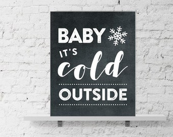16x20 Printable Christmas wall Art - Baby it's Cold Outside - chalkboard style - Instant download