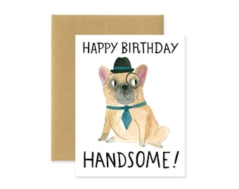 Happy Birthday Handsome Punny French Bulldog Illustrated Doggy Greeting Card • Cute Stationery • Watercolor