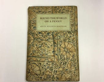 Around the World On a Penny, Anita Willets-Burnham 1940 Hardcover - Signed, Vintage Books, Books