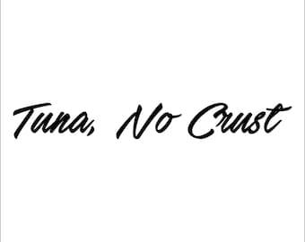 Tuna No Crush - Paul Walker - Fast and Furious Vinyl Sticker Decal