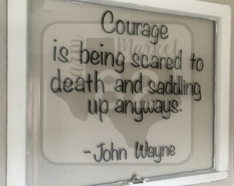 Courage by John Wayne on Historic Salvaged Window