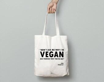 Personalised Vegan Tote Bag - Don't Ask Me Why I'm Vegan - Gift For Vegan - Vegan Gift - Vegan Bag
