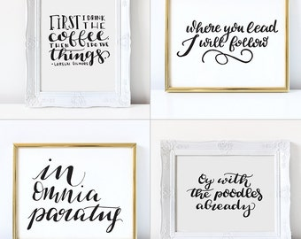 Gilmore Girls Quote Set - Four 8x10 Instant Download Hand Lettered Quote, Calligraphy Print, Home Decor, Printable Wall Art