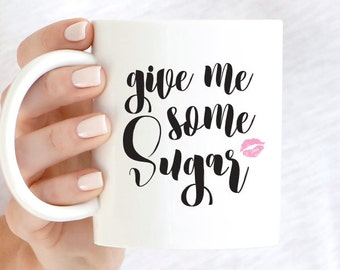 Give Me Some Sugar Quote Coffee Mug, Sassy Coffee Mug, Motivational Mug, Inspirational Coffee Mug, Gift For Her, Funny Mug, Pink Lips Mugs