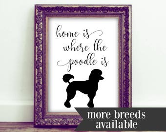 Home is Where the Dog is ~ Wall Decor ~ Poodle | Labrador | Rescue | Breed ~ Simple | Modern | Cute ~ Adoption
