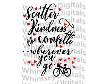 Scatter Kindness Like Confetti SVG Digital Download Cut File, Basket Bicycle, HTV Design, Valentine Wall Decor, for Digital Cutting Machines