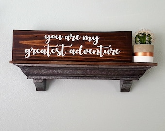 You Are My Greatest Adventure Wood Sign | Rustic Farmhouse | Shabby Chic | Adventure | Boho | Multiple Colors Available