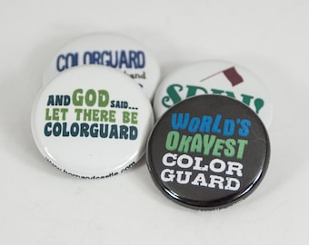 World's Okayest Colorguard plus Three Colorguard Buttons or Magnets - size one inch - GRD 2