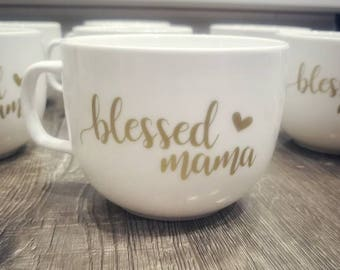 Blessed Mama Coffee Cup / Mommy Coffee Mug / Personalized coffee mug with blessed mama saying. Can be customized with your saying
