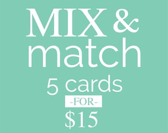 Mix & Match CARDS // 5 cards of your choice!