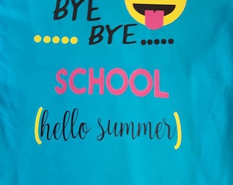 FREE SHIPPING***Bye Bye School, End of Year Shirt, Summer, Last day of School, Autograph Shirt