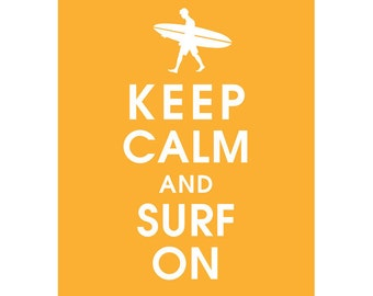 Keep Calm and SURF ON (surfer boy) (B) - Art Print (Featured in Clementine) Keep Calm Art Prints and Posters