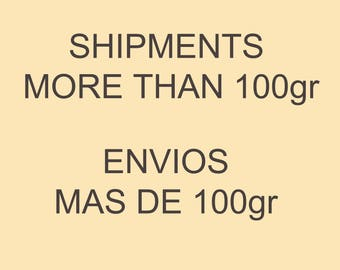 SHIPMENTS  MORE THAN 100gr