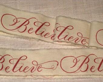 Muslin Christmas BELIEVE Vintage Inspired  Hand Stamped Muslin Ribbon ECS
