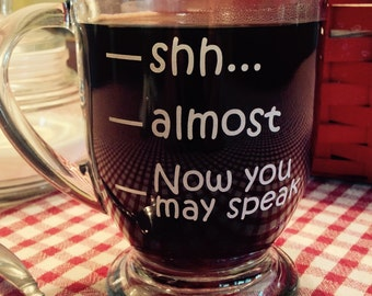 Coffee cup with Shh, almost, now you may speak