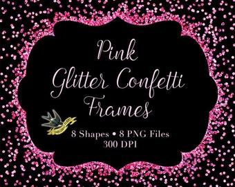 Pink Glitter Confetti Frames - Digital Instant Download - 8 Sparkly Pink Clipart Frames - Overlay Clip Art Frames Borders