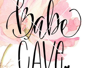 SVG art Digital Download Cut File Cricut Hand Lettered Babe Cave Nursery Baby Girl Silhouette Girls Room