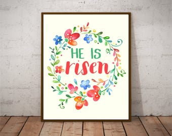 He is Risen - Easter Printable Art - Floral Easter Printable - Spring Poster - Christian Printables - Colorful Pretty Poster - Cheerful Art
