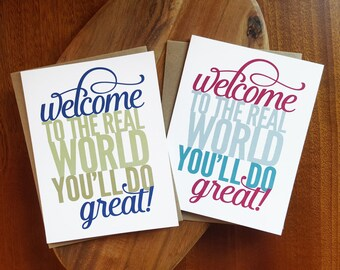 """Funny Congrats Card - """"Welcome to the real world, you'll do great!"""" - Graduation, Congratulations, Encouragement"""