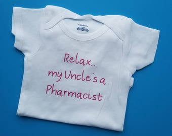 Relax My Uncle's a Pharmacist, Pharmacist Baby, Uncle, Baby Shower Gift, Pharmacist Graduate, RPh, Niece, Nephew, Uncle Baby Clothes, Uncle