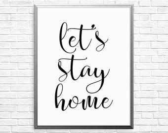 PRINTABLE ART, Let's Stay Home, Home Wall Art, Home Art, Home Wall Decor, Black and White Art, Home Printable, Bedroom Wall Art, Couple Art