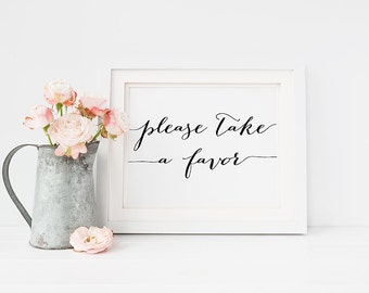 """Wedding Sign PRINTABLE 5x7 """"Please Take a Favor"""" Print, Table Signage, Reception sign, Wedding Decor Black and White Typography Download"""