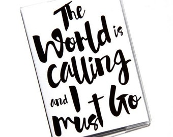 PASSPORT COVER - The World Is Calling..Passport Holder, Passport Case, Travel Gift Idea, Brush Script, Travel Quote, Graduation Gift